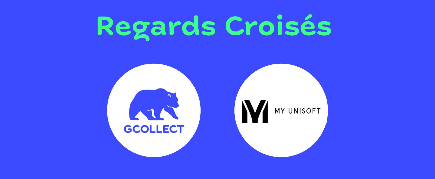 Regards Croisés Gcollect My Unisoft - 100% transparence - recouvrement et comptabilité